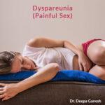 dyspareunia-painful-sex-treatment-dr-deepa-ganesh