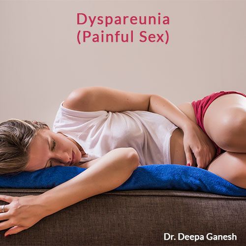 dyspareunia-painful-sex-treatment-dr-deepa-ganesh
