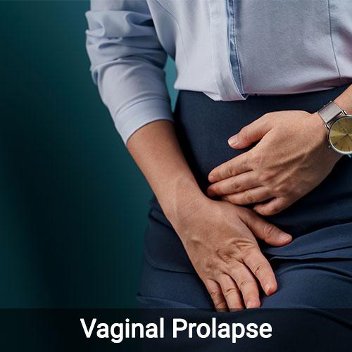 Vaginal Prolapse – Symptoms, Causes, Diagnosis & Treatment